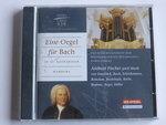 Andreas Fischer - Eine Orgel für Bach