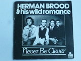 Herman Brood - Never be clever (vinyl single)
