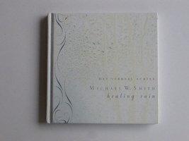Michael W. Smith - Healing Rain (Boek + DVD)
