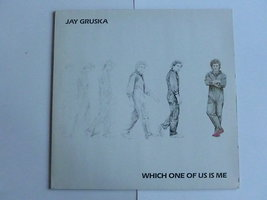 Jay Gruska - Which one of us is me (LP)