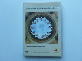 Edition Wiener Vokalisten - In Paradise with Franz Schubert (DVD)