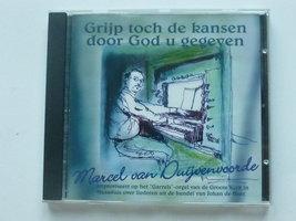 Marcel van Duijvenvoorde - Grijp toch de kansen door God u gegeven