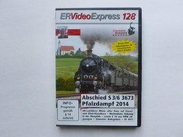 ER Video Express 128 - Abscheid S 3/6 3673 , Pfalzdampf (DVD)