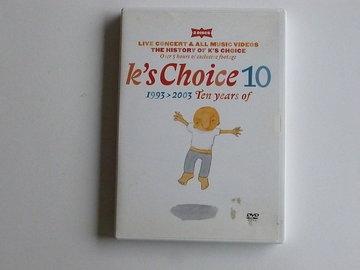 K's Choice 10 / 1993-2003 Ten years of ( 2 DVD)