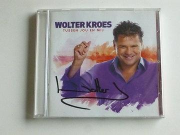 Wolter Kroes - Tussen jou en mij (gesigneerd)