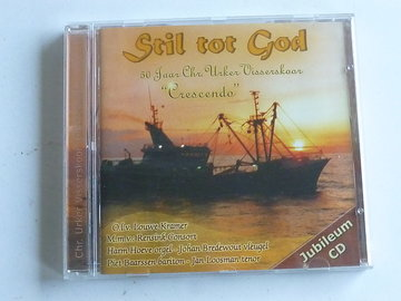 Chr. Urker Visserskoor Crescendo - Stil tot God