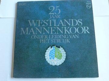 25 Jaar Westlands Mannenkoor / Piet Struijk (2 LP)