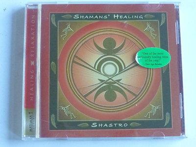 Shamans' Healing - Shastro