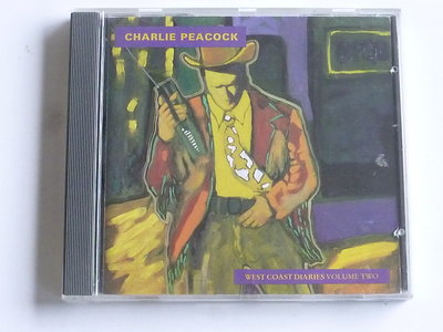 Charlie Peacock - West Coast Diaries Volume two