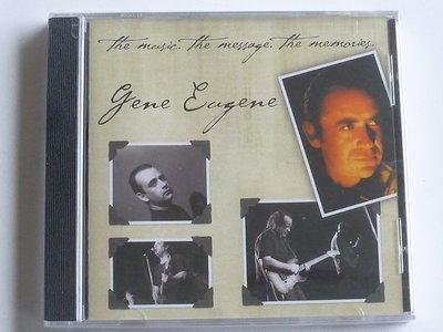 Gene Eugene - The Music, The Message, The Memories (nieuw)