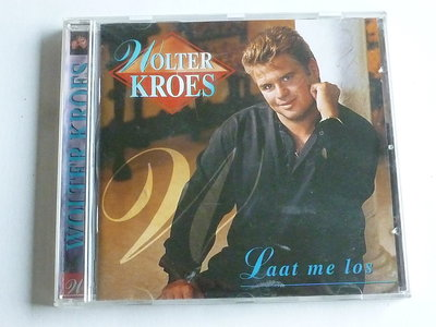 Wolter Kroes - Laat me los