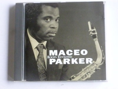 Maceo Parker - Roots Revisited