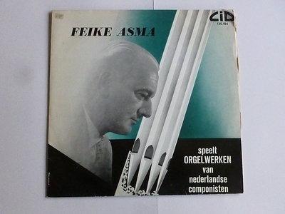 Feike Asma speelt Orgelwerken van Nederlandse Componisten (LP)
