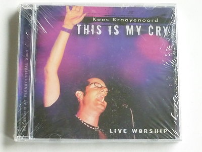 Kees Kraayenoord - This is my Cry (nieuw)