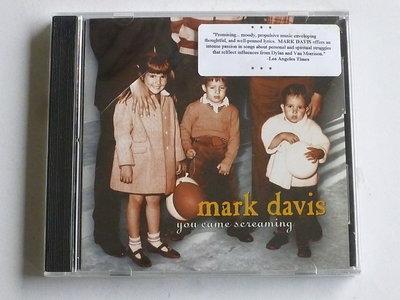 Mark Davis - You came screaming (nieuw)