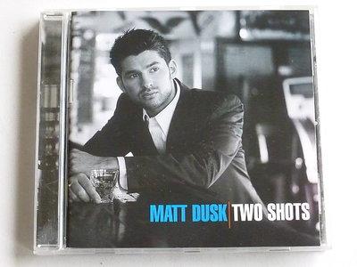 Matt Dusk - Two Shots