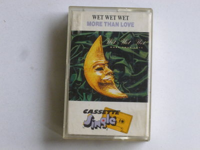 Wet Wet Wet - More than love (cassette single)