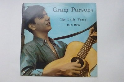 Gram Parsons - The Early Years 1963 - 1965