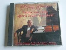 Louis van Dijk speelt Franz Schubert / 200 jaar Schubert