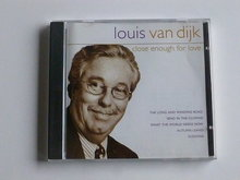 Louis van Dijk - Close enough for love