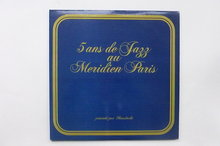 5 Ans de Jazz au Meridien Paris (2 LP)