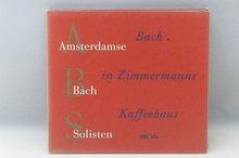 Amsterdamse Bach Solisten - Bach in Zimmermanns Kaffeehaus