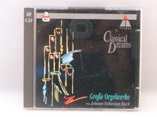 Classical Dreams - Grosse Orgelwerke J.S. Bach