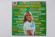 2X Alle 13 Goed uit de jaren '50 en '60 (2 LP)