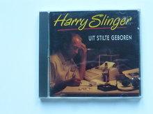 Harry Slinger - Uit stilte geboren