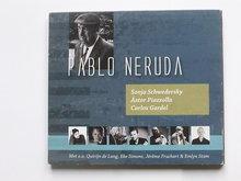 Pablo Neruda - Sonja Schwedersky, Astor Piazzolla, Carlos Gardel